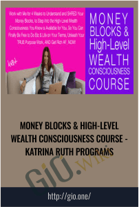 Money Blocks & High-Level Wealth Consciousness Course - Katrina Ruth Programs