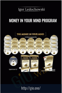 Money In Your Mind Program – Igor Ledochowski