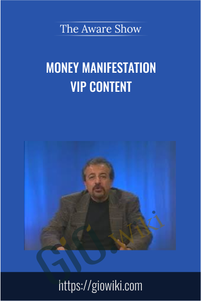 Money Manifestation VIP Content - The Aware Show