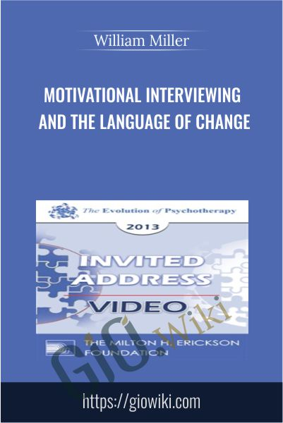 Motivational Interviewing and The Language of Change - William Miller