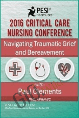 Navigating Traumatic Grief and Bereavement - Paul Thomas Clements