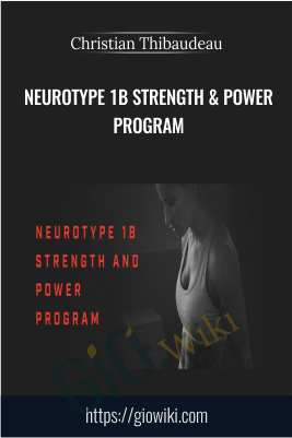 Neurotype 1B Strength & Power program - Christian Thibaudeau