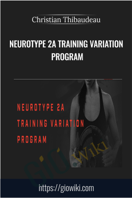 Neurotype 2A Training variation program - Christian Thibaudeau