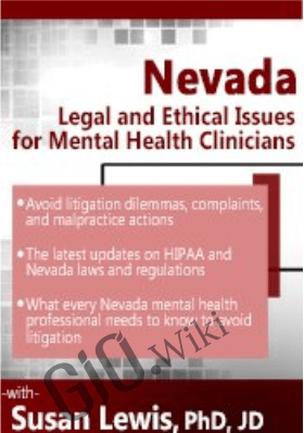 Nevada Legal and Ethical Issues for Mental Health Clinicians - Susan Lewis