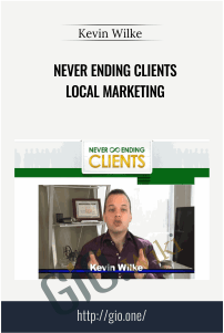 Never Ending Clients Local Marketing – Kevin Wilke