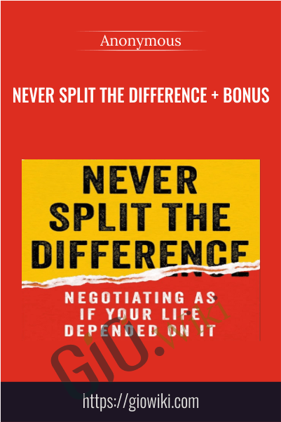 Never Split the Difference + Bonus