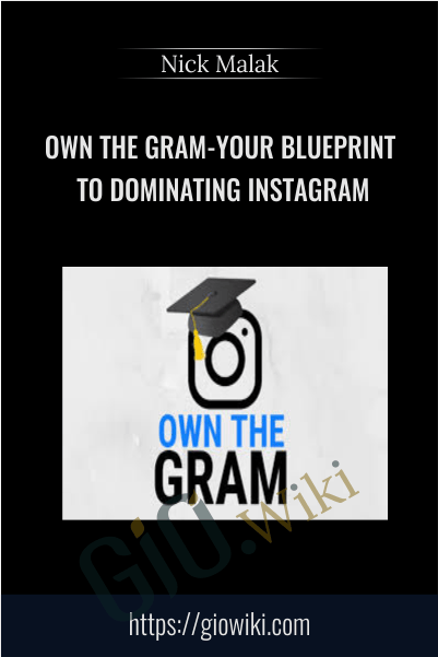 Own The Gram-Your Blueprint To Dominating Instagram - Nick Malak