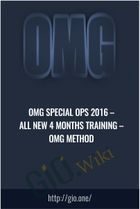 OMG Special Ops 2016 – All NEW 4 Months Training – Omg Method
