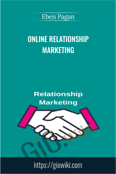 Online Relationship Marketing - Eben Pagan