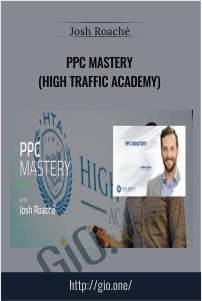 PPC Mastery (High Traffic Academy) – Josh Roache