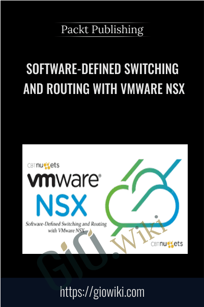 Software-Defined Switching and Routing with VMware NSX - Packt Publishing