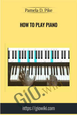 How to Play Piano - Pamela D. Pike