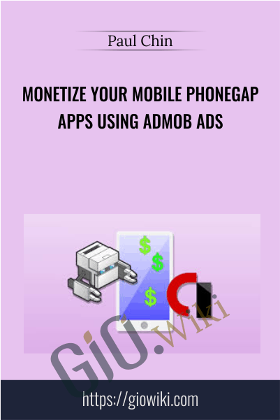 Monetize Your Mobile PhoneGap Apps Using AdMob Ads - Paul Chin