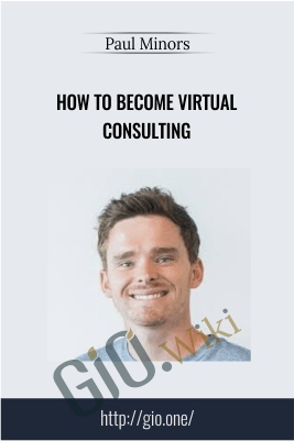 How To Become Virtual Consulting - Paul Minors