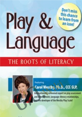 Play & Language: The Roots of Literacy - Carol Westby