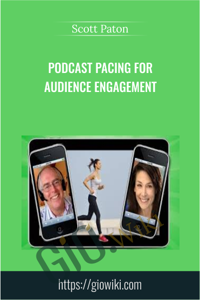 Podcast Pacing For Audience Engagement - Scott Paton