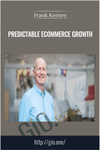 Predictable Ecommerce Growth – Frank Keeney