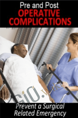 "Pre- and Post-Operative Complications: Prevent a Surgical Related Emergency - Delores ""Dolly"" Ireland & Dr. Michael Greco"