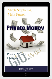 Private Money Changes - Mitch Stephen and Mike Powell