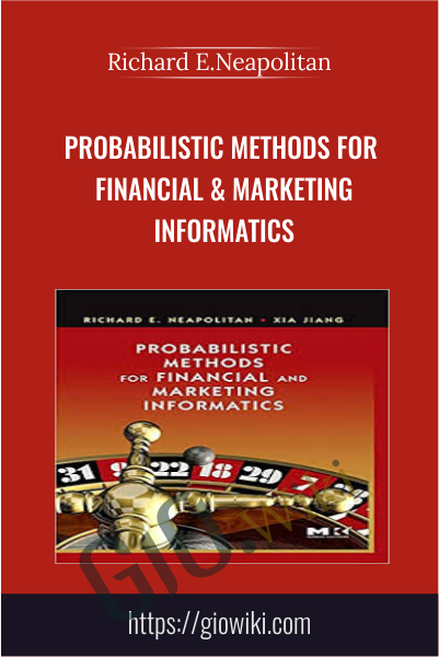Probabilistic Methods for Financial & Marketing Informatics - Richard E.Neapolitan