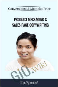 Product Messaging & Sales Page Copywriting – Conversionxl and Momoko Price