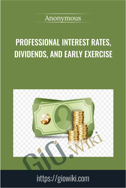 Professional Interest rates, Dividends, and Early Exercise