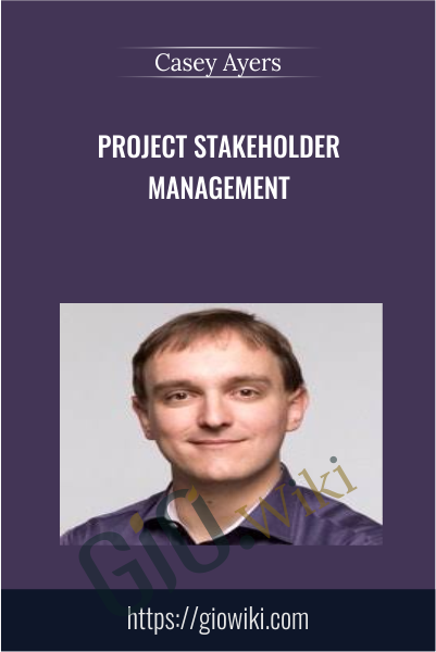 Project Stakeholder Management - Casey Ayers