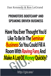 Promoters Bootcamp and Speaking Driven Business – Dan Kennedy and Ron LeGrand