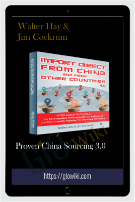 Proven China Sourcing 3.0 – Walter Hay & Jim Cockrum