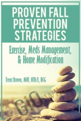 Proven Fall Prevention Strategies: Exercise, Meds Management, & Home Modification - Trent Brown