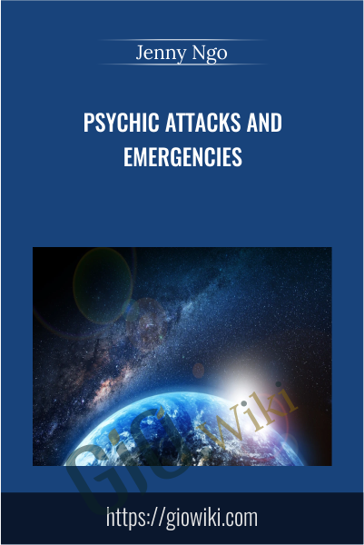Psychic Attacks and Emergencies - Jenny Ngo