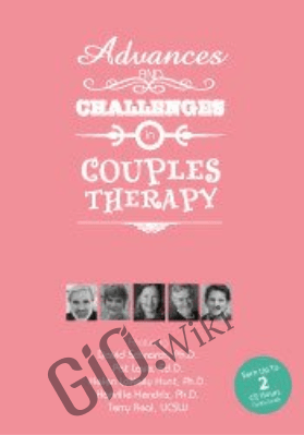 Psychotherapy Networker Symposium: Couples Therapy: Advances and Challenges in Couples Therapy Today - David Schnarch ,  Harville Hendrix & others