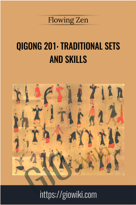 Qigong 201: Traditional Sets and Skills - Flowing Zen