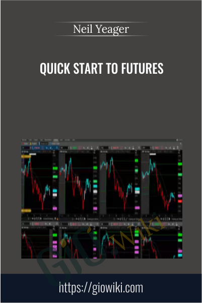 Quick Start to Futures - Neil Yeager