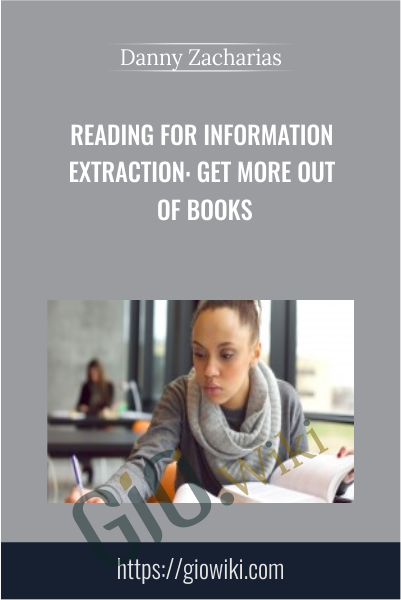 Reading for Information Extraction: Get More Out Of Books - Danny Zacharias