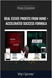 Real Estate Profits From Home + Accelerated Success Formula – Dean Graziosi