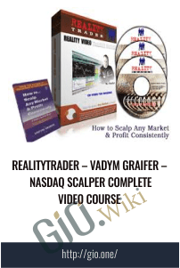 Vadym Graifer – Nasdaq Scalper Complete Video Course – RealityTrader