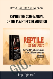 Reptile The 2009 Manual of the Plaintiff's Revolution – David Ball, Don C. Keenan