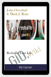 Reshuffle Your Life – John Overdurf & Mark J. Ryan