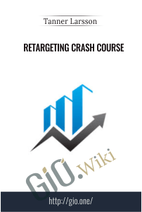 Retargeting Crash Course – Tanner Larsson