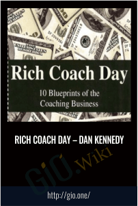 Rich Coach Day – Dan Kennedy