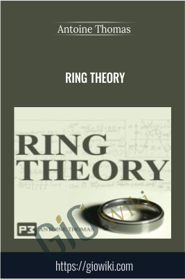 Ring Theory - Antoine Thomas