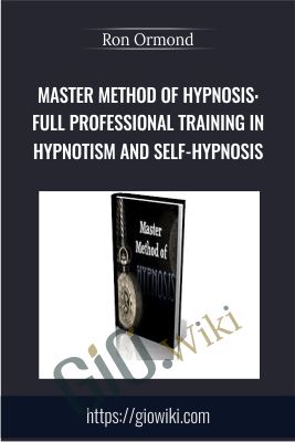 Master Method of Hypnosis: Full Professional Training in Hypnotism and Self-Hypnosis - Ron Ormond