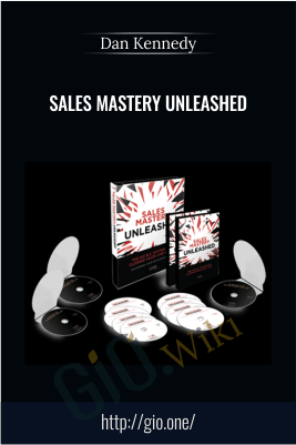 Sales Mastery Unleashed – Dan Kennedy