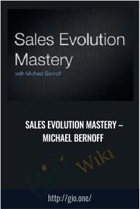 Sales Evolution Mastery – Michael Bernoff