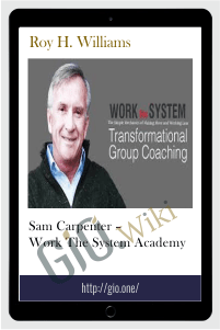 Sam Carpenter – Work The System Academy – Roy H. Williams