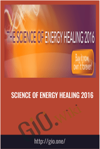 Science of Energy Healing 2016 - Bruce Lipton, Dean Radin and others