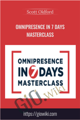 Omnipresence in 7 Days Masterclass – Scott Oldford