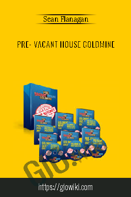 Pre- Vacant House Goldmine – Sean Flanagan