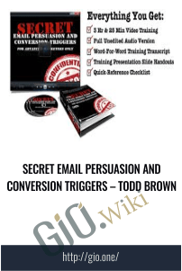 Secret Email Persuasion and Conversion Triggers – Todd Brown